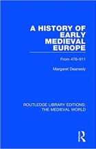 A History of Early Medieval Europe: From 476-911