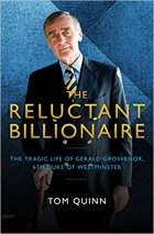 The Reluctant Billionaire The Tragic Life of Gerald Grosvenor, Sixth Duke of Westminster