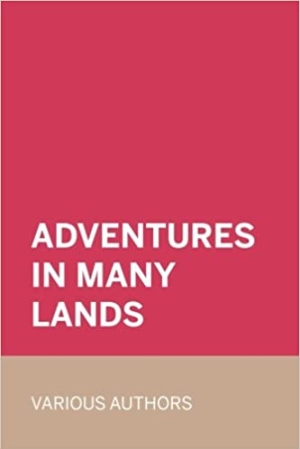 Download Adventures in Many Lands free book as pdf format