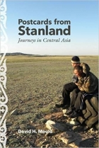 Postcards from Stanland Journeys in Central Asia