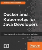 Book Docker and Kubernetes for Java Developers: Scale, deploy, and monitor multi-container applications free