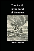 Book Tom Swift in the Land of Wonders free