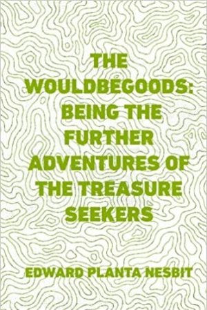Download The Wouldbegoods Being the Further Adventures of the Treasure Seekers free book as pdf format