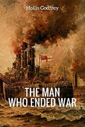 Download The Man Who Ended War free book as epub format