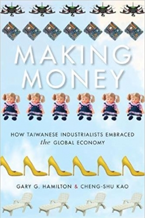 Download Making Money How Taiwanese Industrialists Embraced the Global Economy free book as pdf format