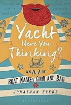 Yacht Were You Thinking An A-Z of Boat Names Good and Bad