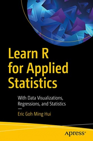 Download Learn R for Applied Statistics: With Data Visualizations, Regressions, and Statistics free book as pdf format