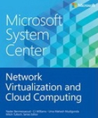 Book Microsoft System Center: Network Virtualization and Cloud Computing free