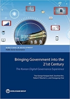 Bringing Government into the 21st Century: The Korean Digital Governance Experience (Directions in Development)