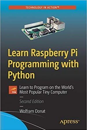 Download Learn Raspberry Pi Programming with Python: Learn to Program on the World's Most Popular Tiny Computer free book as pdf format