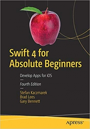 Download Swift 4 for Absolute Beginners: Develop Apps for iOS free book as pdf format