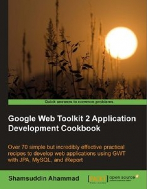 Download Google Web Toolkit 2 Application Development Cookbook free book as pdf format