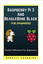 Book Raspberry Pi 3 And BeagleBone Black for Engineers: A Simple Guide To Understanding And Programming Raspberry Pi 3 & BeagleBone Black free