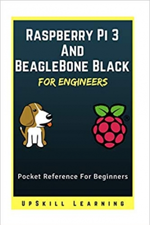 Download Raspberry Pi 3 And BeagleBone Black for Engineers: A Simple Guide To Understanding And Programming Raspberry Pi 3 & BeagleBone Black free book as epub format