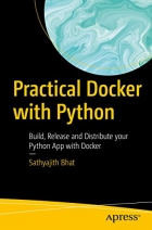 Book Practical Docker with Python: Build, Release and Distribute your Python App with Docker free