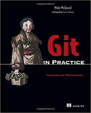 Download Git in Practice: Includes 66 Techniques free book as pdf format