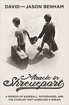 Book Miracle in Shreveport: A Memoir of Baseball, Fatherhood, and the Stadium that Launched a Dream free