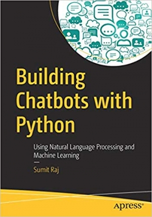 Download Building Chatbots with Python: Using Natural Language Processing and Machine Learning free book as pdf format