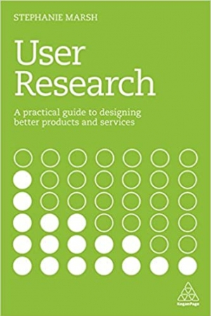 Download User Research: A Practical Guide to Designing Better Products and Services free book as pdf format