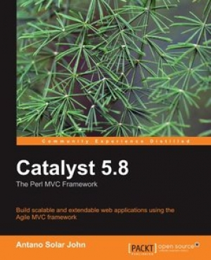 Download Catalyst 5.8: the Perl MVC Framework free book as pdf format