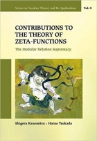 Book Contributions To The Theory Of Zeta-Functions: The Modular Relation Supremacy free