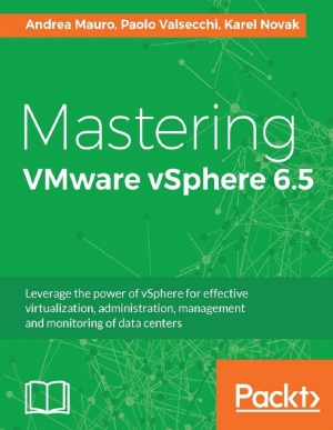 Download Mastering VMware vSphere 6.5: Leverage the power of vSphere for effective virtualization, administration, management and monitoring of data centers free book as pdf format