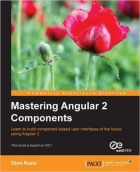 Book Mastering Angular 2 Components free