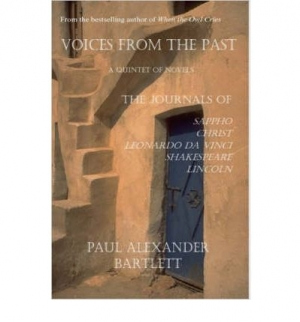 Download Voices from the Past - A Quintet of Novels: Sappho's Journal, Christ's Journal, Leonardo da Vinci's Journal, Shakespeare's Jour free book as pdf format