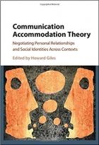 Book Communication Accommodation Theory: Negotiating Personal Relationships and Social Identities across Contexts free
