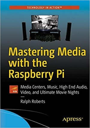 Download Mastering Media with the Raspberry Pi free book as pdf format