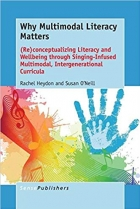 Why Multimodal Literacy Matters: (Re)conceptualizing Literacy and Wellbeing through Singing-Infused Multimodal, Intergenerational Curricula