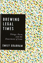 Book Brewing Legal Times: Things, Form, and the Enactment of Law free