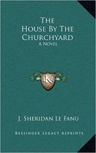 Book The House By The Churchyard free