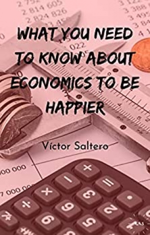 Download What You Need to Know about Economics to Be Happier free book as pdf format