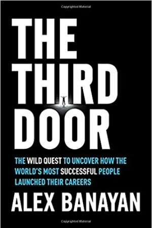 Download The Third Door The Wild Quest to Uncover How the Worlds Most Successful People Launched Their Careers free book as epub format