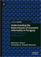 Book Understanding the Determinants of Economic Informality in Paraguay: A Kaleidoscope of Measures free