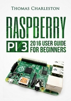 Book The Unlimited Power Of The Small Raspberry Pi 3: All The Potential Of A Personal Computer In Your Pocket! free