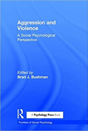 Download Aggression and Violence: A Social Psychological Perspective (Frontiers of Social Psychology) free book as pdf format