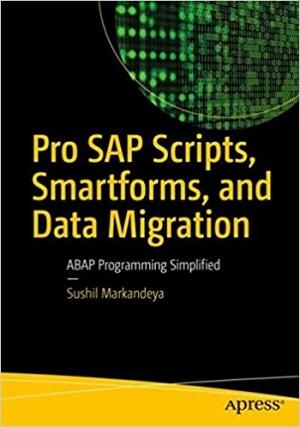 Download Pro SAP Scripts, Smartforms, and Data Migration free book as pdf format