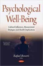 Psychological Well-Being: Cultural Influences, Measurement Strategies and Health Implications (Psychology Research Progress)