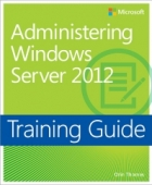 Book Training Guide: Administering Windows Server 2012 free