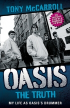 Book Oasis: The Truth: My Life as Oasis's Drummer free
