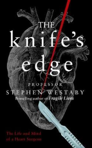Download The Knife's Edge: The Heart and Mind of a Cardiac Surgeon free book as epub format