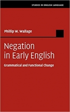 Negation in Early English: Grammatical and Functional Change (Studies in English Language)