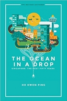 The Ocean in a Drop Singapore The Next Fifty Years