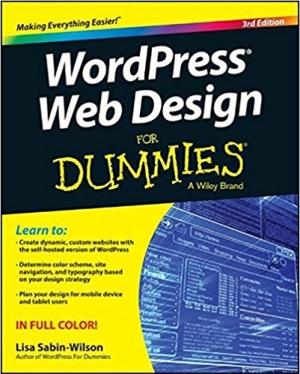 Wordpress Web Design For Dummies 3rd Edition Ebook Web Design Development