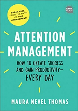 Download Attention Management: How to Create Success and Gain Productivity - Every Day free book as epub format