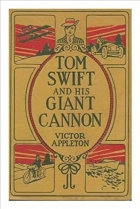 Book Tom Swift and His Giant Cannon free