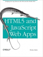 Book HTML5 and JavaScript Web Apps: Bridging the Gap Between the Web and the Mobile Web free