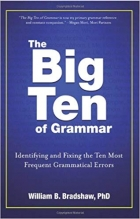 Book The Big Ten of Grammar: Identifying and Fixing the Ten Most Frequent Grammatical Errors free